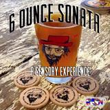 6 Ounce Sonata - a sensory experience