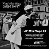 PJP Mixtape #1 [What Is This Thing Called Love]