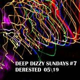 DEEP DIZZY SUNDAYS #7