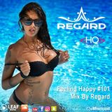 Feeling Happy #101  The Best Of Vocal Deep House Nu Disco Music Chill Out Mix 14-05-18  By Regard