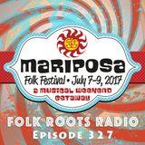 Episode 327: Mariposa Folk Festival 2017