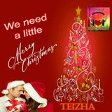 ♬ WE NEED A LITTLE MERRY CHRISTMAS ♬