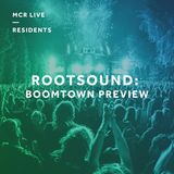 RootSound - Boomtown Fair Special - Sunday 25th June 2017 - MCR Live Residents