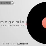 Megamix _ VOLUME. 2 [Novembre 2014] By Mattia Credidio DJ