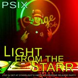 PSIX live dj set at 'StarrLight's Vortex Syndrome Party' 'LIGHT from the STARRS mix' 06-05-17