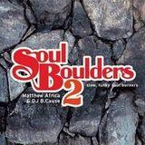 Matthew Africa & DJ B.Cause - Soul Boulders 2
