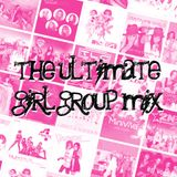The Ultimate Girl Group Mix v2