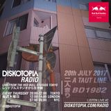 Diskotopia Radio 20th July 2017 w/ A Taut Line & BD1982