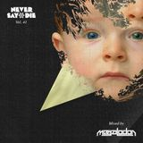 Never Say Die - Vol 41 - Mixed by Megalodon