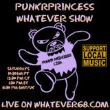 PunkrPrincess Whatever Show recorded live 4/11/20 only at whatever68.com