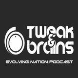 TWEAK&BRAINS - Evolving Nation Podcast 006
