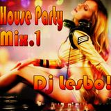 House Party Mix.1 - Dj Lesbo! In The Mix. Re - Edit