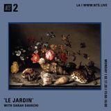Le Jardin w/ Sarah Davachi - 17th February 2020