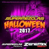ZENEMIX DEEJAY - SUPERMEZCLAS HALLOWEN SESSION 2017
