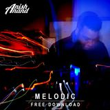 FREE DOWNLOAD   Melodic Mixset   May 2019   Anish Anand