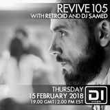 Revive 105 With Retroid And Dj Samed (15-02-2018)