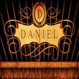 Daniel - Faithful Living In An Unfaithful Culture - Strength for the Third Vision