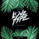 Love Hype (Episode 6) - Live in Chicago