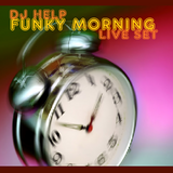 Dj Help - Funky Morning Live Set (2015)