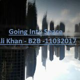 Going Into Space - &li Khan - B2B -11032017