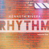DJ KENNETH RIVERA / RHYTHM / VOL 5