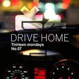 13 mondays. No.07 - Drive Home