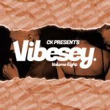 CK Presents Vibesey Volume Eight