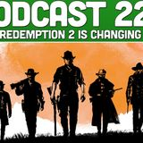 Podcast 229: Red Dead Redemption 2 is Changing The Game