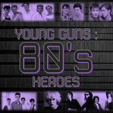 YOUNG GUNS - 80'S HEROES : 12