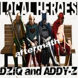 Local Heroes aftermath - Dziq&Addy-z