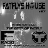 FatFlys House Podcast #117.  In The Hot Seat With THE BEST OF FATFLY