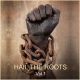 """ROOTS REGGAE - """"Hail The Roots - Vol. 1"""""""