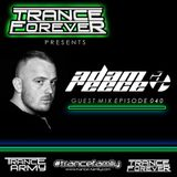 Trance Forever Podcast (Guest Mix Episode 040 Adam Reece)