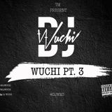 DJ Wuchi: Part 3