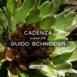 Guido Schneider @ Cadenza Podcast 058 (Cycle) (03-04-2013)