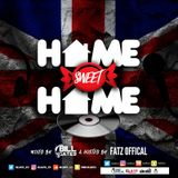 Home Sweet Home Mix 100& UK Music Mixed By Billates & Hosted BY Fatz Official