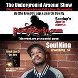 The Underground Arsenal Show with Special Guest Soul King