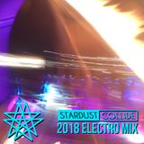2018 Electro Mix by Stardust Collide