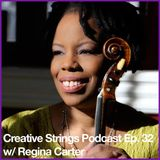 Regina Carter, Jazz Violinist: In Her Own Words – Creative Strings Podcast Ep. 32