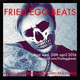 FriedEggBeats 20th April 2016