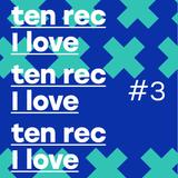 Ten Rec I Love #3
