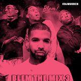 BLEM THE MIX VOL 3 ( DJMUERCH )