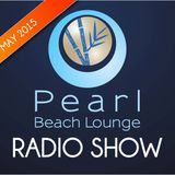 PEARL BEACH LOUNGE Radio Show May 2015 pres. by Danny Cray