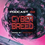 Cyberbreed Podcast #02