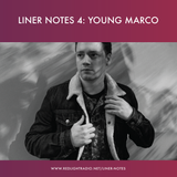 Liner Notes 4: Young Marco