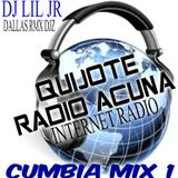 QUIJOTE RADIO ACUNA CUMBIA MIX 1 MIXED BY DJ LIL JR
