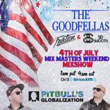 The Goodfellas Globalization Mix 4th Of July 2019