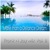 More than a Distance Dream - Frank N Jay Mix Vol. 8