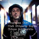 Programa 0045 Web Club Etiqueta Negra Especial Chicos del Barrio