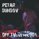 OFF TV Live Mix 004 - Petar Dundov (11.09.2011.)